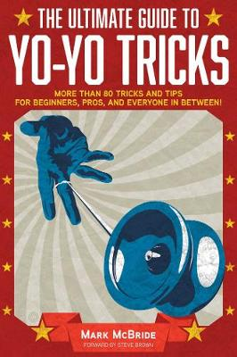 Picture of The Ultimate Guide to Yo-Yo Tricks : More Than 80 Tricks and Tips for Beginners, Pros, and Everyone in Between!