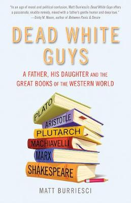 Picture of Dead White Guys: A Father, His Daughter and the Great Books of the Western World