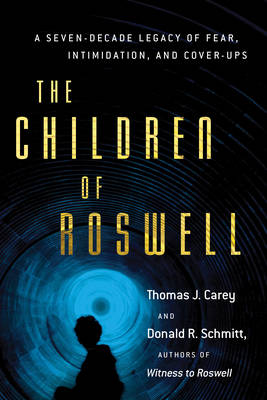 Picture of Children of Roswell : A Seven-Decade Legacy of Fear, Intimidation, and Cover-Ups