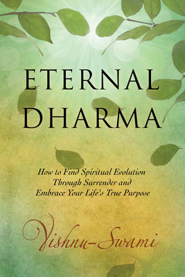 Picture of Eternal Dharma: How to Find Spiritual Evolution Through Surrender and Embrace Your Life's True Purpose