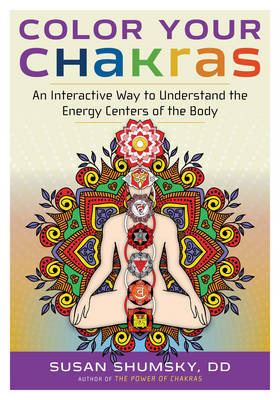 Picture of Color Your Chakras : An Interactive Way to Understand the Energy Centers of the Body