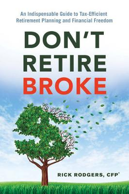 Picture of Don'T Retire Broke : An Indispensable Guide to Tax-Efficient Retirement Planning and Financial Freedom