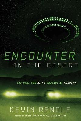 Picture of Encounter in the Desert: The Case for Alien Contact at Socorro