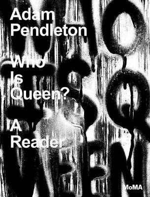 Picture of Adam Pendleton: Who Is Queen? A Reader