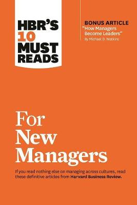 Picture of HBR's 10 Must Reads for New Managers (with Bonus Article  How Managers Become Leaders  by Michael D. Watkins) (HBR's 10 Must Reads)