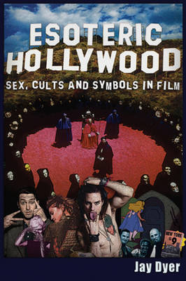 Picture of Esoteric Hollywood:: Sex, Cults and Symbols in Film