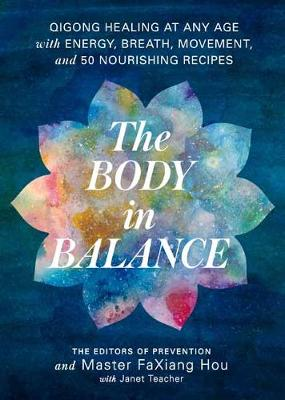 Picture of Body in Balance : Qigong Healing at Any Age with Energy, Breath, Movement, and 50 Nourishing Recipes