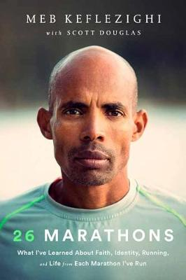 Picture of 26 Marathons : What I've Learned About Faith, Identity, Running, and Life From Each Marathon I've Run