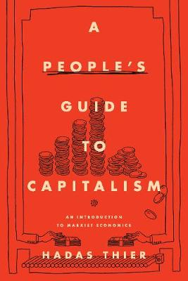 Picture of A People's Guide to Capitalism : An Introduction to Marxist Economics