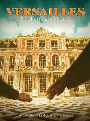 Versailles : My Father's Palace