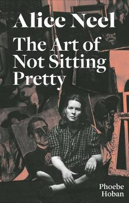 Picture of Alice Neel: The Art of Not Sitting Pretty