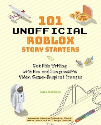 Picture of 101 Unofficial Roblox Story Starters : Get Kids Writing with Fun and Imaginative Video Game-Inspired Prompts