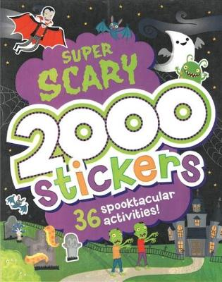 Picture of 2000 Stickers Super Scary Activity Book : 36 Spooktacular Activities!