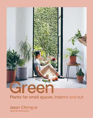 Picture of Green : Plants for small spaces, indoors and out