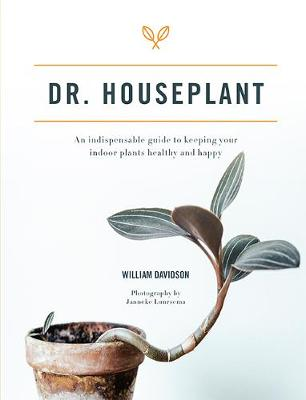 Picture of Dr. Houseplant : An indispensable guide to keeping your indoor plants healthy and happy