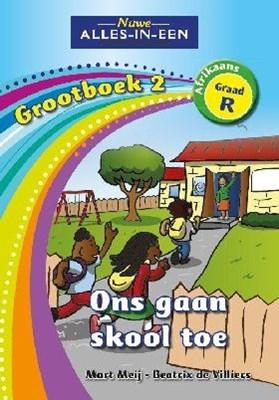 Alles-in-een: Ons gaan skool toe : Grootboek 2 : Graad R