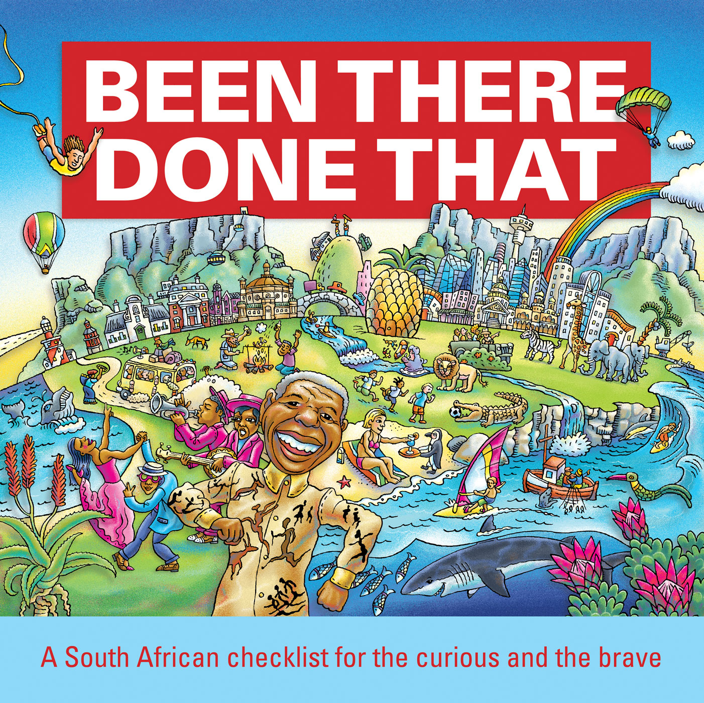 Picture of Been there, done that : A South African checklist for the curious and the brave