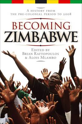 Picture of Becoming Zimbabwe : A history from the pre-colonial period to 2008