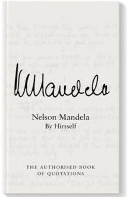 Picture of Nelson Mandela: By himself  : The authorised book of quotations