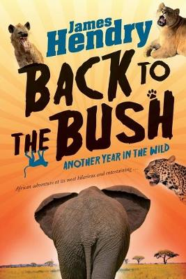 Back to the bush : Another year in the wild