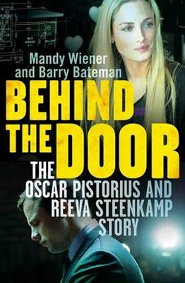 Picture of Behind the door : The Oscar Pistorius and Reeva Steenkamp story