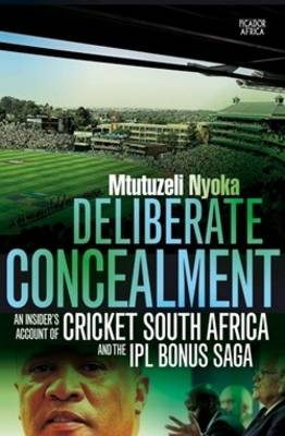 Picture of Deliberate concealment : An insider's account of Cricket South Africa and the IPL bonus saga