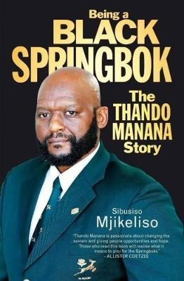 Picture of Being a black Springbok : The Thando Manana story