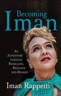 Picture of Becoming Iman : An adventure through rebellion, religion and reason