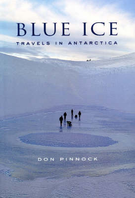 Picture of Blue ice : Travels in Antarctica