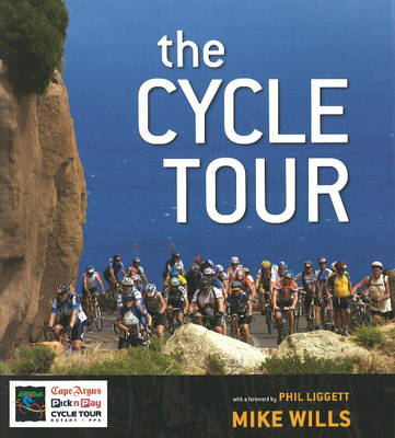 "Picture of Cycle Tour : ""The Drama, Camaraderie, Scenery, History and Sheer Craziness of the World's Biggest Individually-timed Cycling Event"""
