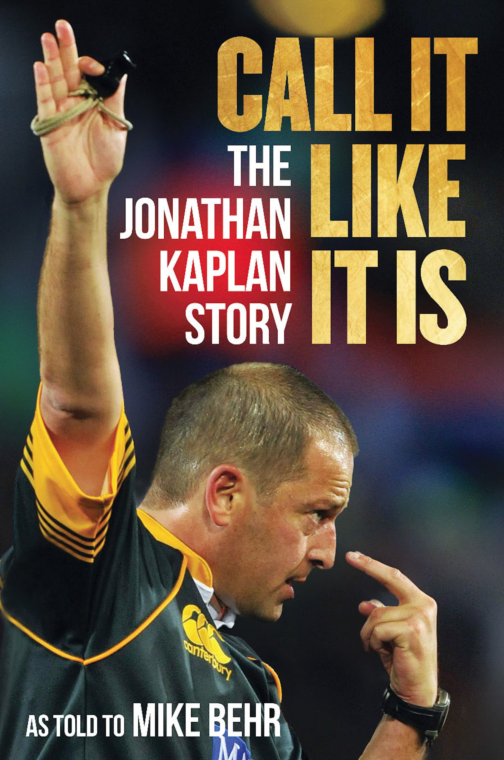Picture of Call it like it is : The Jonathan Kaplan story