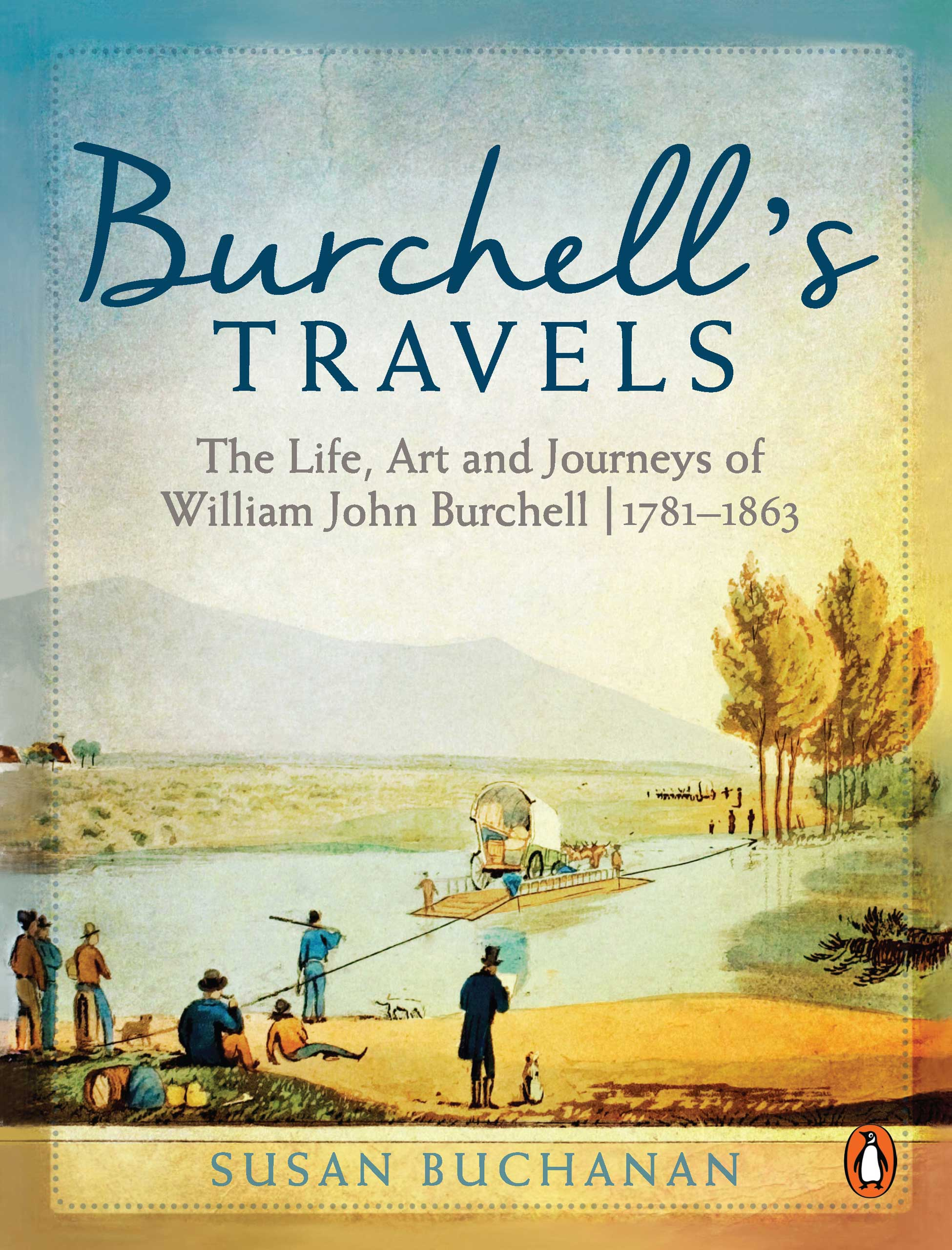 Picture of Burchell's travels : The life, art and journeys of William John Burchell | 1781–1863