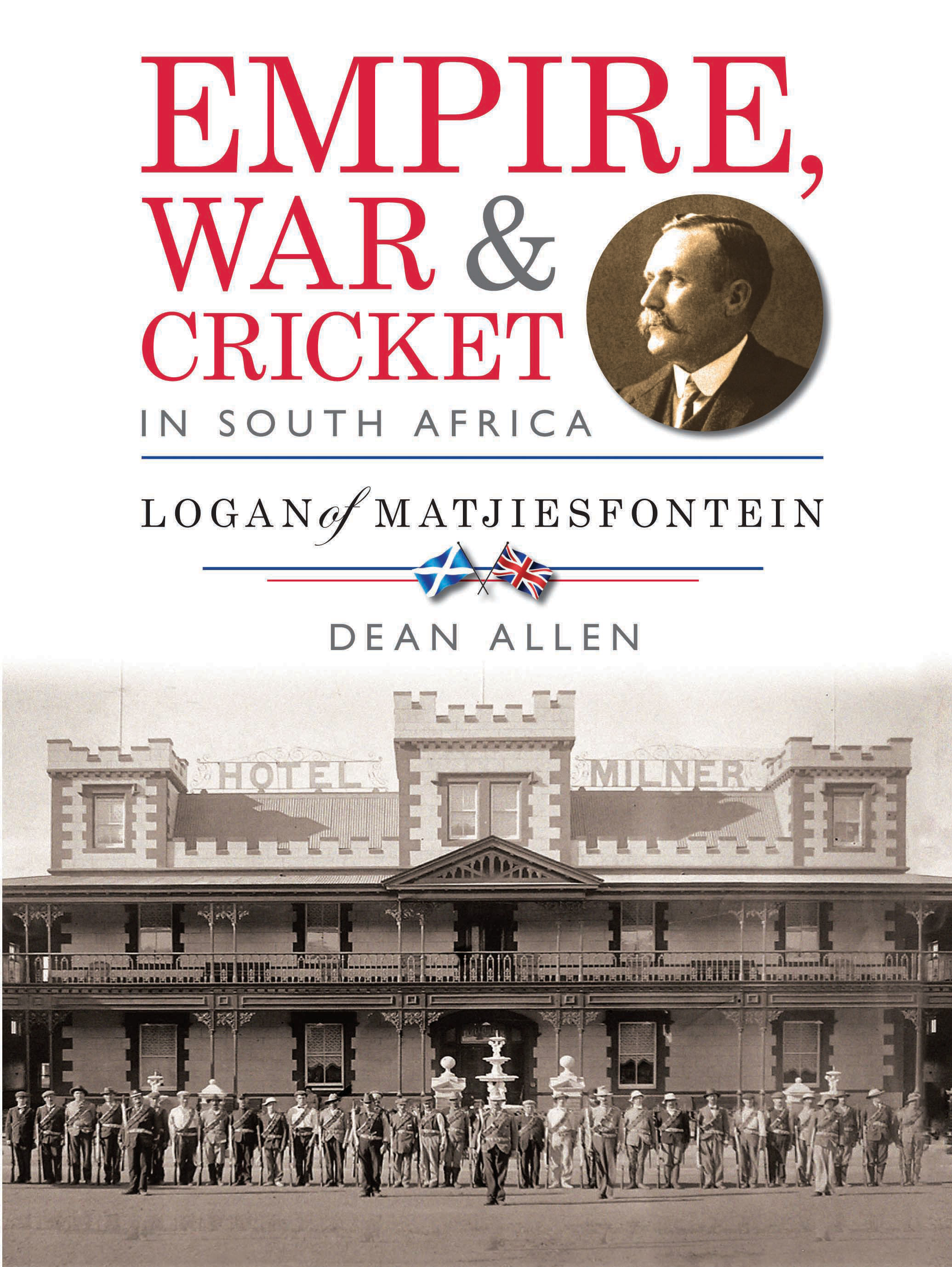 Picture of Empire, war & cricket in South Africa : Logan of Matjiesfontein