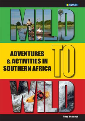 Mild to wild : Southern Africa adventures & activities