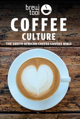 Picture of Coffee culture : The South African coffee-lovers Bible