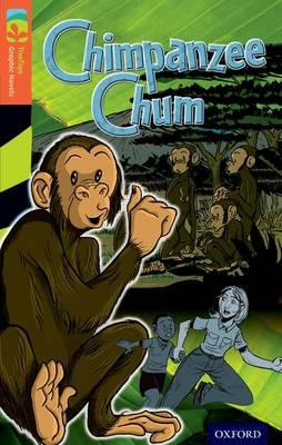 Oxford Reading Tree TreeTops Graphic Novels: Level 13: Chimpanzee Chum