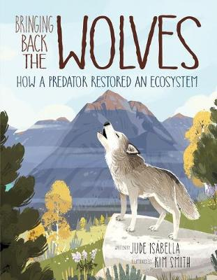 Picture of Bringing Back The Wolves : How a Predator Restored an Ecosystem