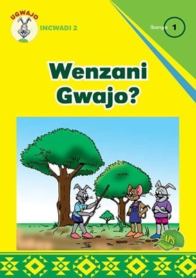 Picture of Wenzani Gwajo? : Ibanga 1 : Ugwajo Incwadi 2 : Foundation phase