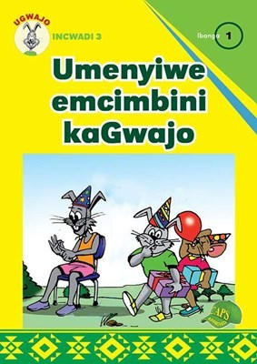 Picture of Umenyiwe emcimbini kaGwajo: Gr 1: Graded reader 3 : Foundation phase