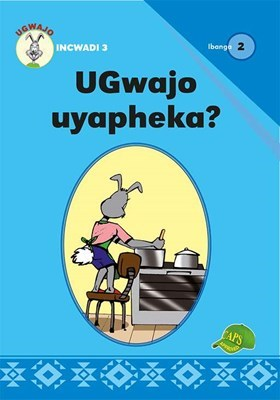 Picture of UGwajo Uyapheka? : Ibanga 2 : Incwadi 3 : Foundation phase