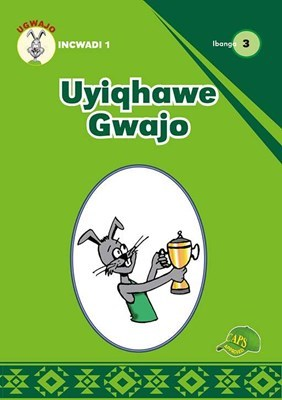 Picture of Uyiqhawe Gwajo : Ibanga 3 : Incwadi 1 : Foundation phase