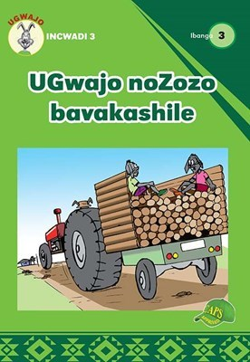 Picture of UGwajo noZozo Bavakashile : Ibanga 3 : Incwadi 3 : Foundation phase