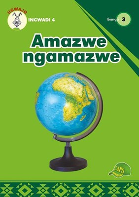 Picture of Amazwe Ngamazwe : Ibanga 3 : Incwadi 4 : Foundation phase