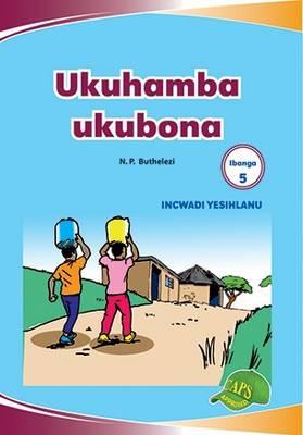 Picture of Ukuhmaba Ukubona : Ibanga 5 : Incwadi Yesihlanu
