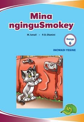 Mina nginguSmokey : Ibanga 6 : Incwadi Yesine