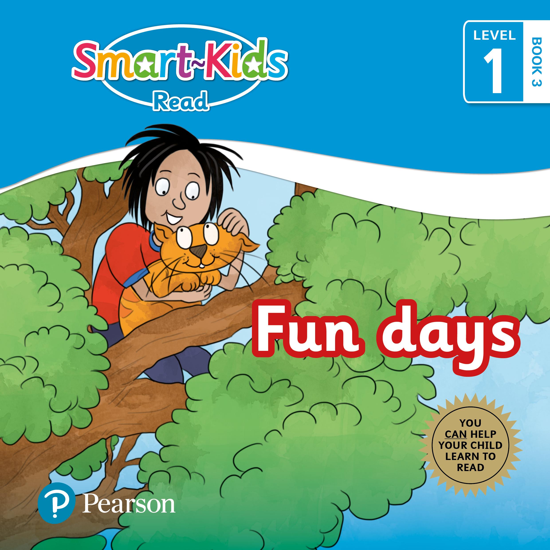 Smart-Kids Read: Fun days: Grade R, Grade 1, Grade 2: Book 3