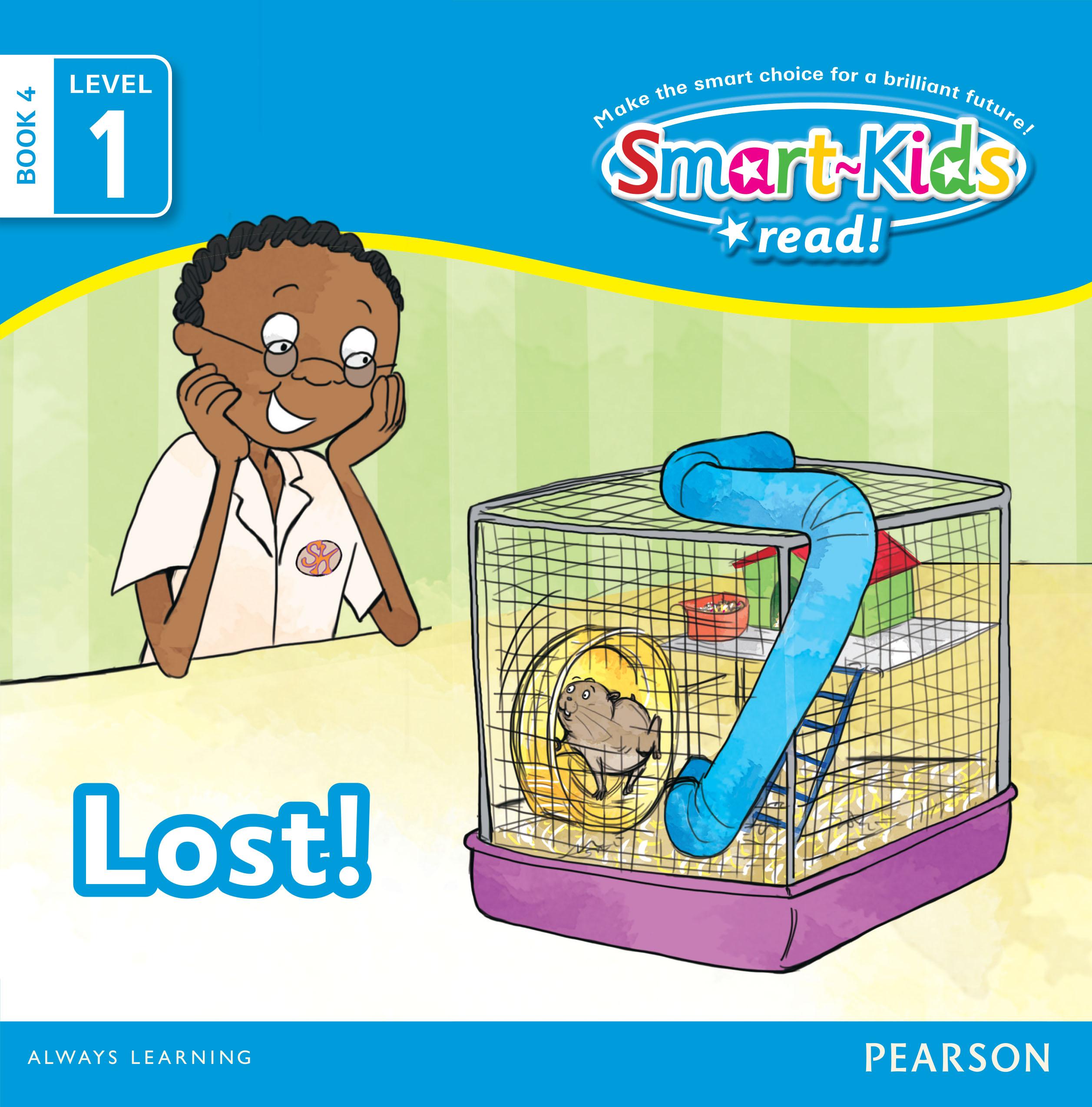Smart-Kids Read: Lost!: Grade R, Grade 1, Grade 2: Book 4
