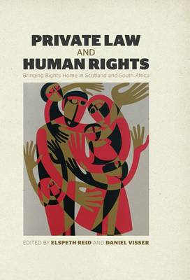Private law and human rights : Bringing rights home in Scotland and South Africa