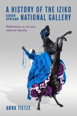 Picture of A history of the Iziko South African National Gallery : Reflections on art and national identity