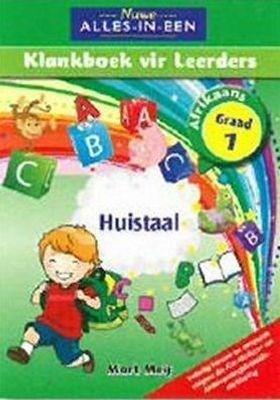 Nuwe alles-in-een klankeboek : Gr 1: Leerderboek : Huistaal